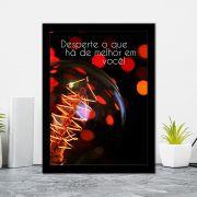 Quadro Decorativo 27x36 Desperte o Que há de Melhor em Você