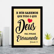 Quadro Decorativo 27x36 E Nós Sabemos que Tudo o que Deus faz Durará Eternamente