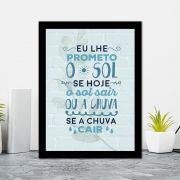 Quadro Decorativo 27x36 Eu lhe Prometo o Sol se Hoje o Sol sair