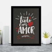 Quadro Decorativo 27x36 Faça Tudo Com Amor Sempre
