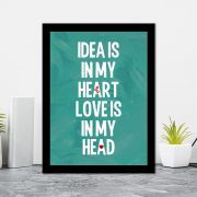 Quadro Decorativo 27x36 Idea Is In My Heart Love Is In My Head