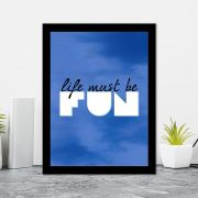 Quadro Decorativo 27x36 Life Must Be Fun