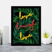 Quadro Decorativo 27x36 Love Laugh Live