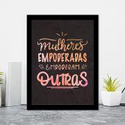 Quadro Decorativo 27x36 Mulheres Empoderadas Empoderam Outras