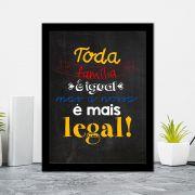 Quadro Decorativo 27x36 Toda Família é Igual a a Nossa é Mais Legal