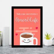 Quadro Decorativo 27x36 Tudo o Que Você Precisa é Amor e Café