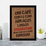 Quadro Decorativo 27x36 Um Café Curto com Abraços Longos