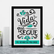 Quadro Decorativo 27x36 Vida que Segue
