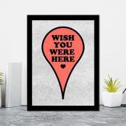 Quadro Decorativo 27x36 Wish You Were Here