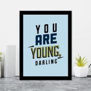 Quadro Decorativo 27x36 You Are Young, Darling