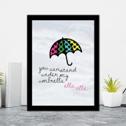Quadro Decorativo 27x36 You Can Stand Under My Umbrella