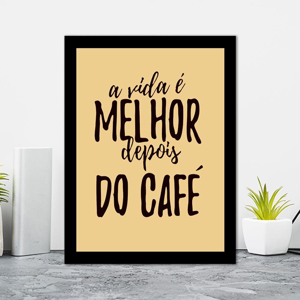 Quadro Decorativo 27x36 A Vida é Melhor Depois do Café