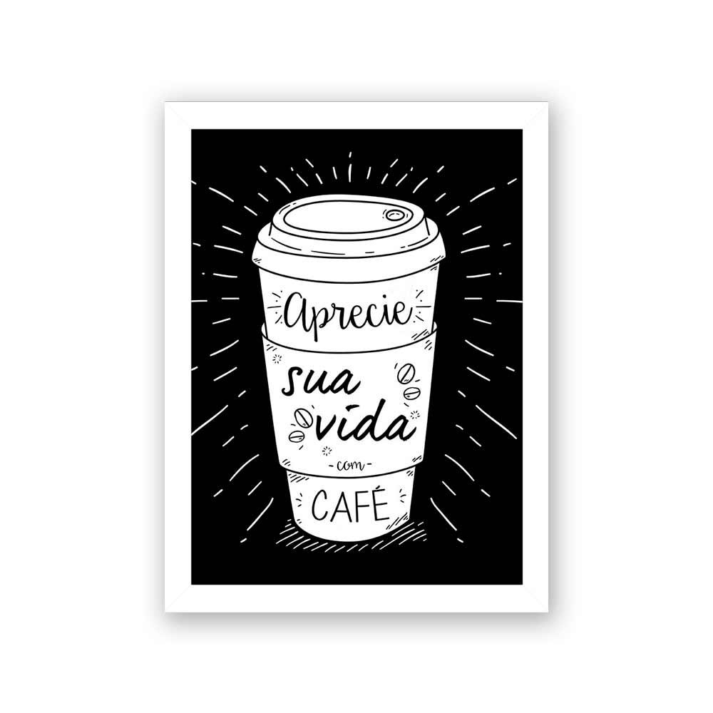 Quadro Decorativo 27x36 Aprecie Sua Vida Com Café