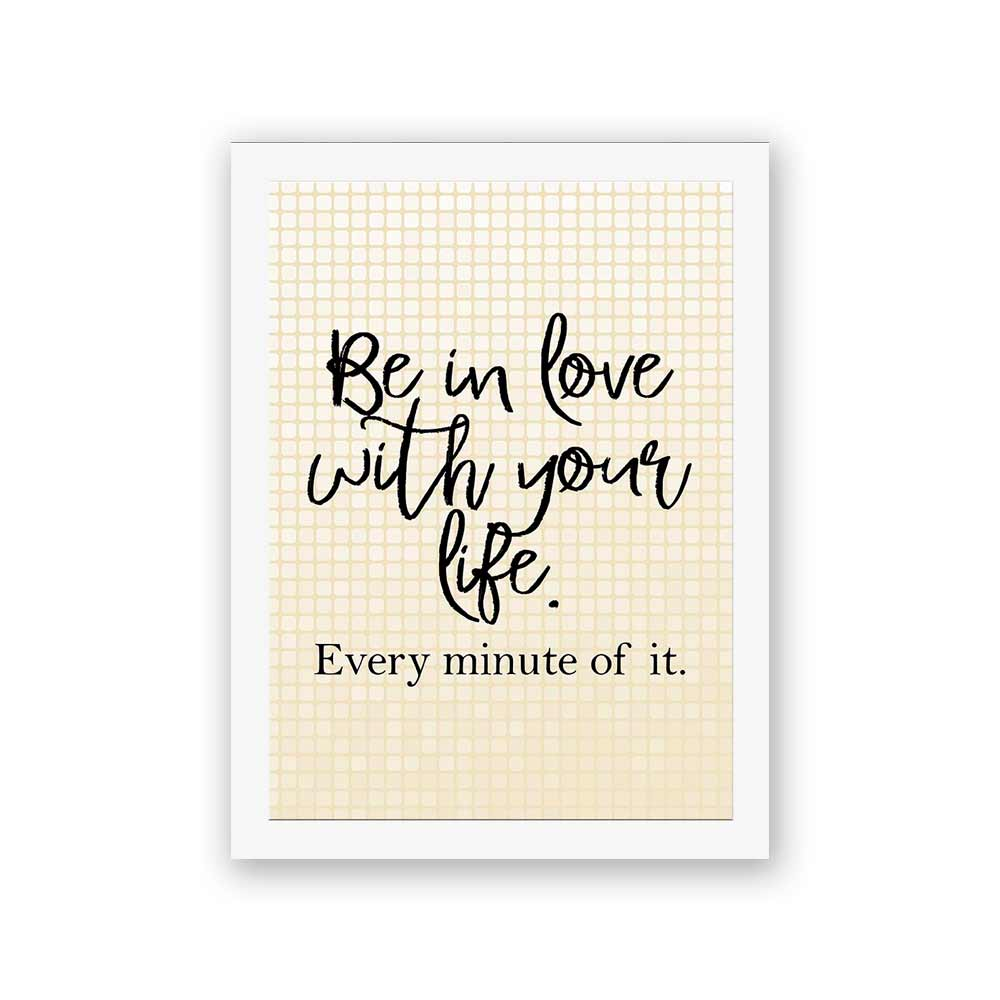 Quadro Decorativo 27x36 Be in Love With Your Life