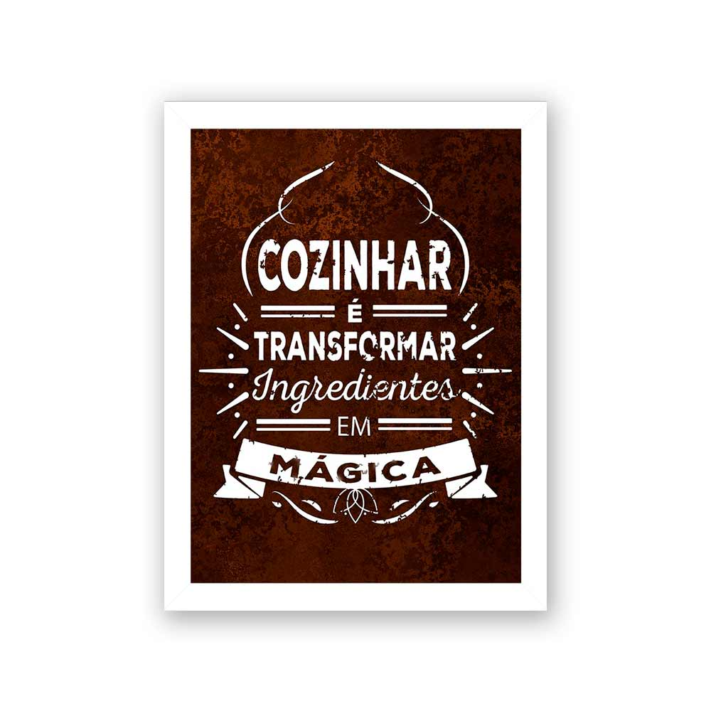 Quadro Decorativo 27x36 Cozinhar é Transformar Ingredientes em Mágica