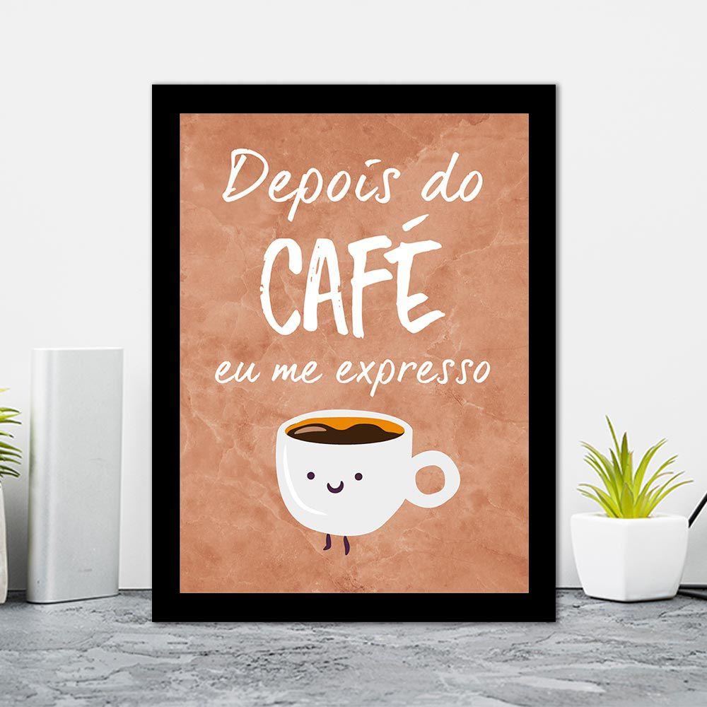 Quadro Decorativo 27x36 Depois do Café eu me Expresso