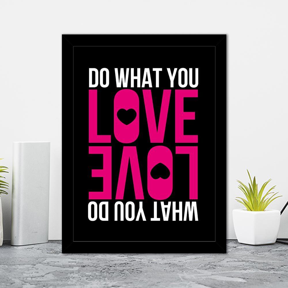 Quadro Decorativo 27x36 Do What You Love