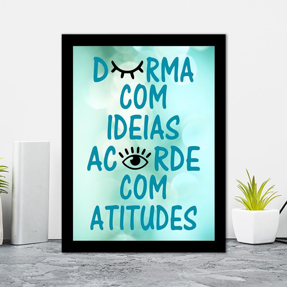 Quadro Decorativo 27x36 Durma Com Idéias e Acorde com Atitudes