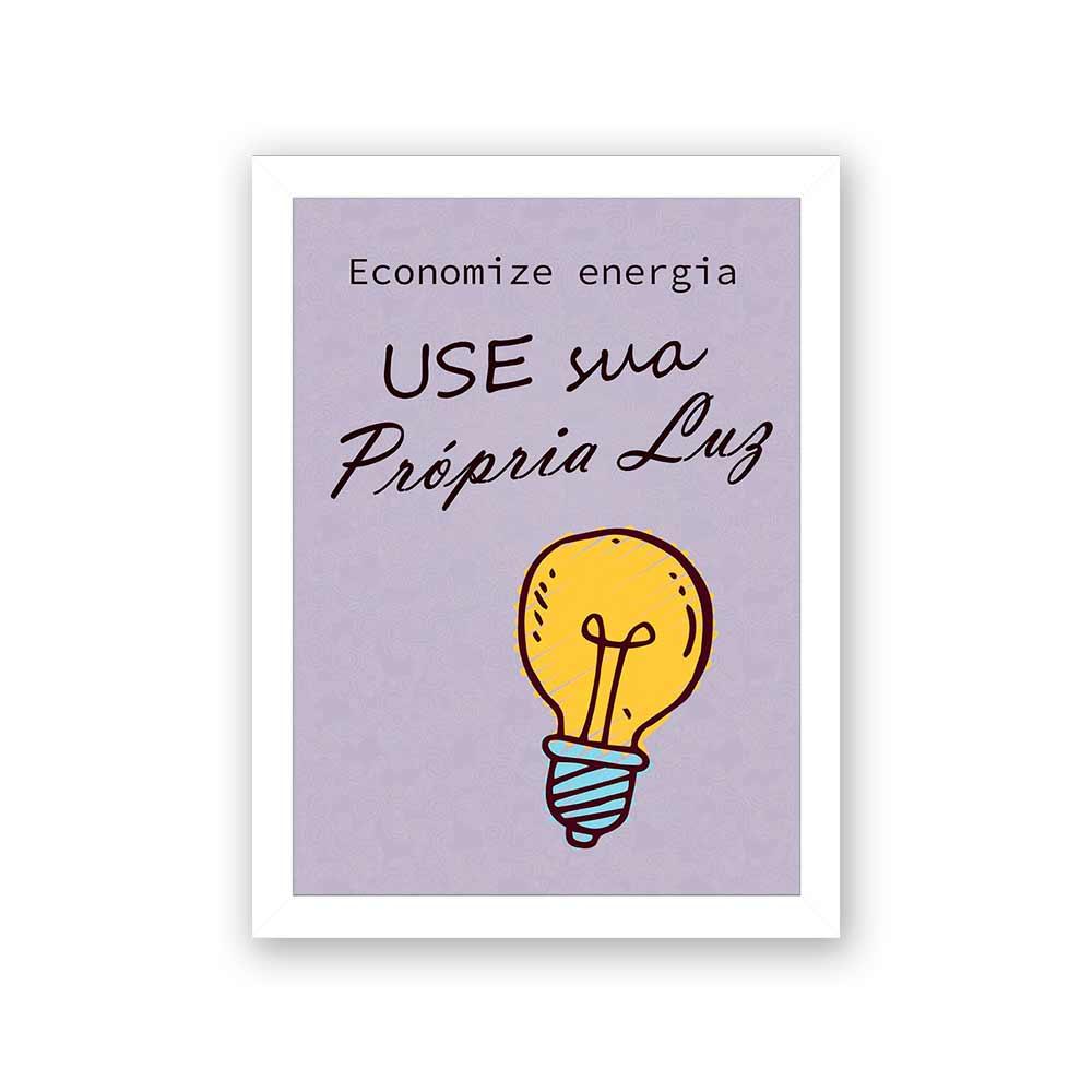 Quadro Decorativo 27x36 Economize Enegia Use Sua Própria Luz