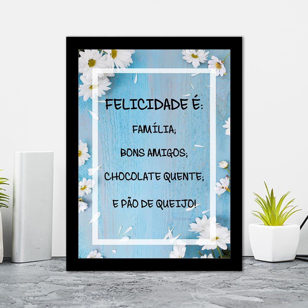 Quadro Decorativo 27x36 Felicidade é: Família, Bons Amigos, Chocolate Quente e Pão de Queijo