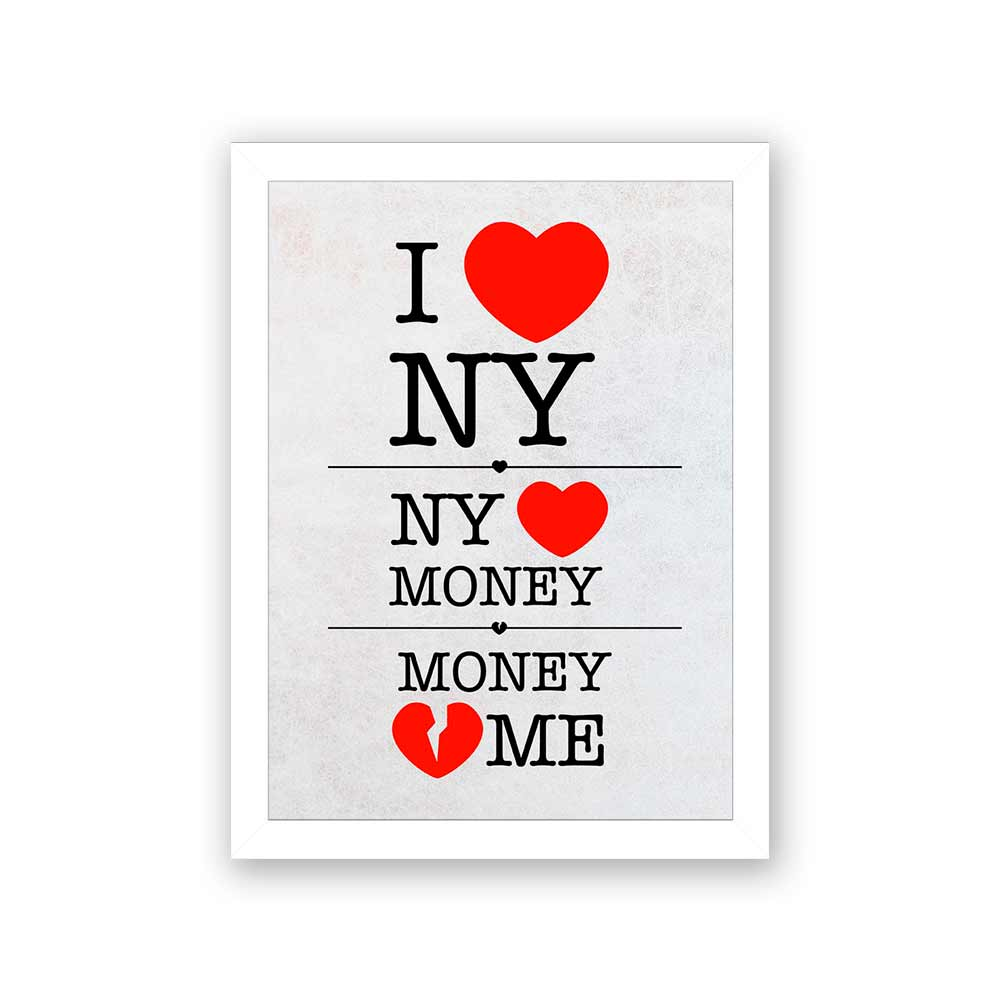 Quadro Decorativo 27x36 I Love NY, NY Love Money, Money Hate Me