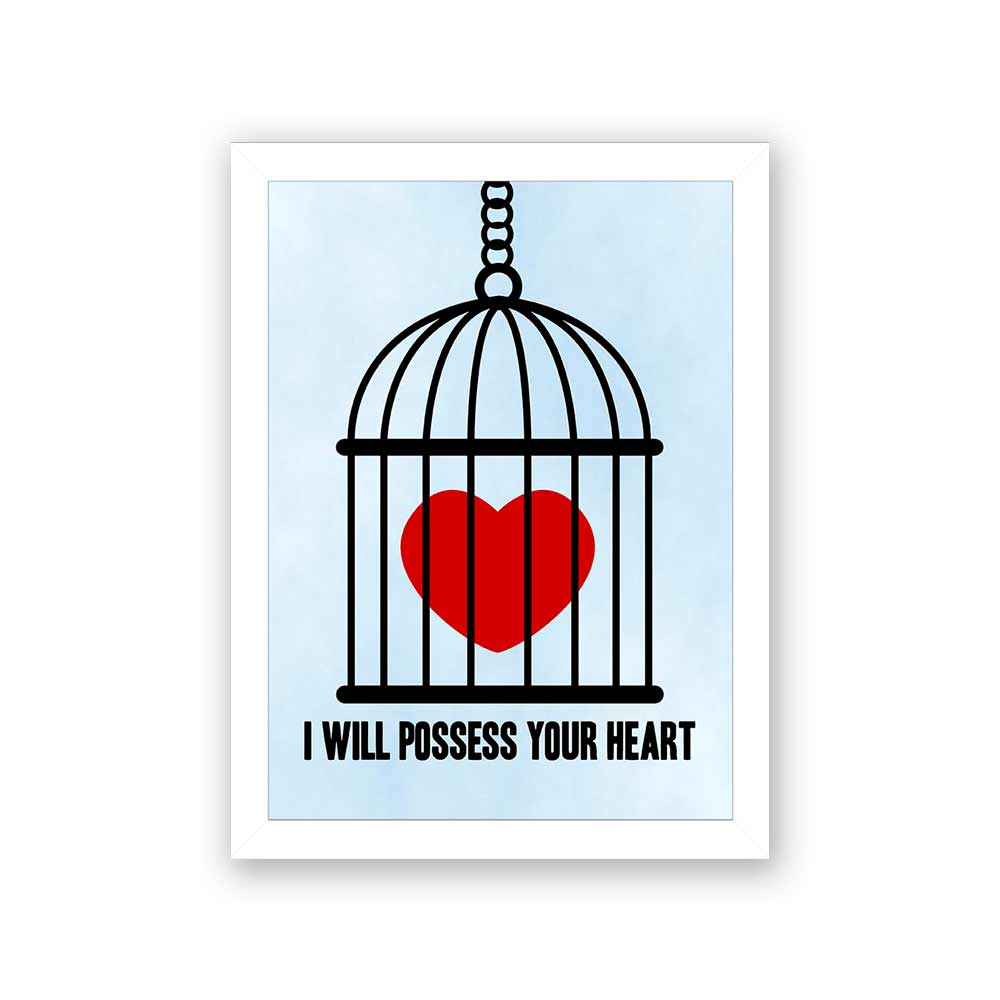 Quadro Decorativo 27x36 I Will Possess Your Heart