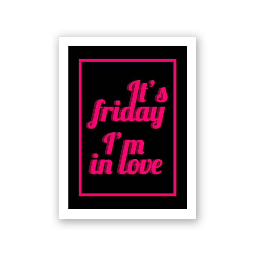 Quadro Decorativo 27x36 It's Friday I'm In Love