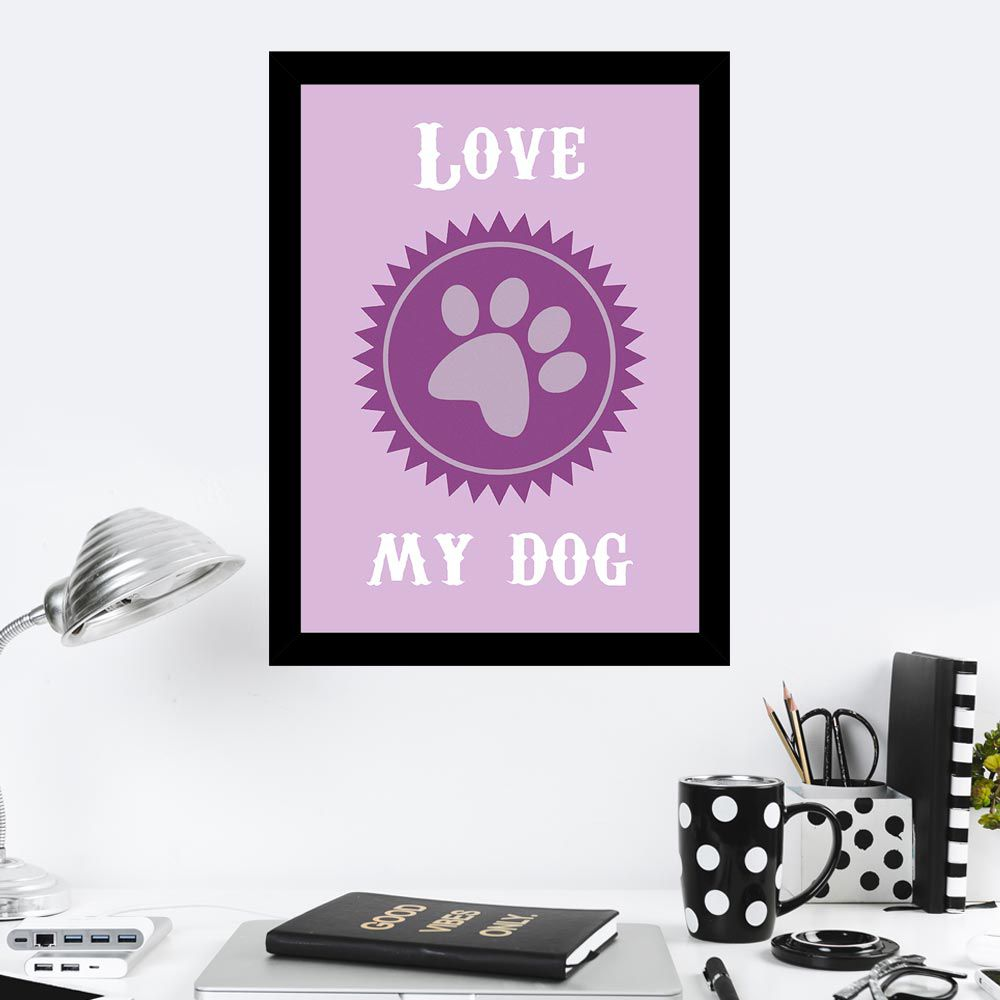 Quadro Decorativo 27x36 Love My Dog
