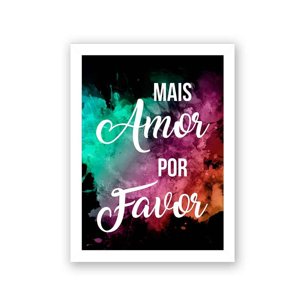 Quadro Decorativo 27x36 Mais Amor Por Favor - Fumaça Colorida