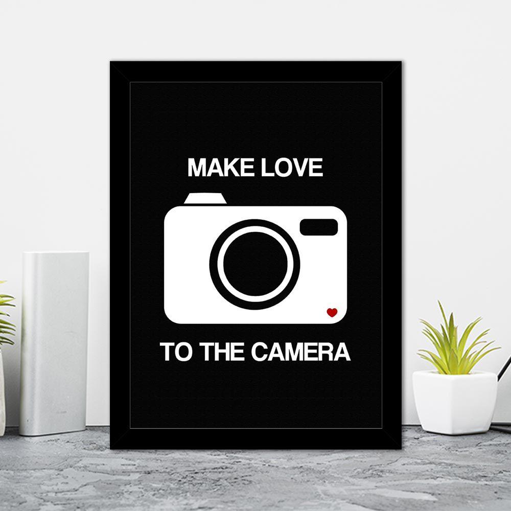 Quadro Decorativo 27x36 Make Love To The Camera