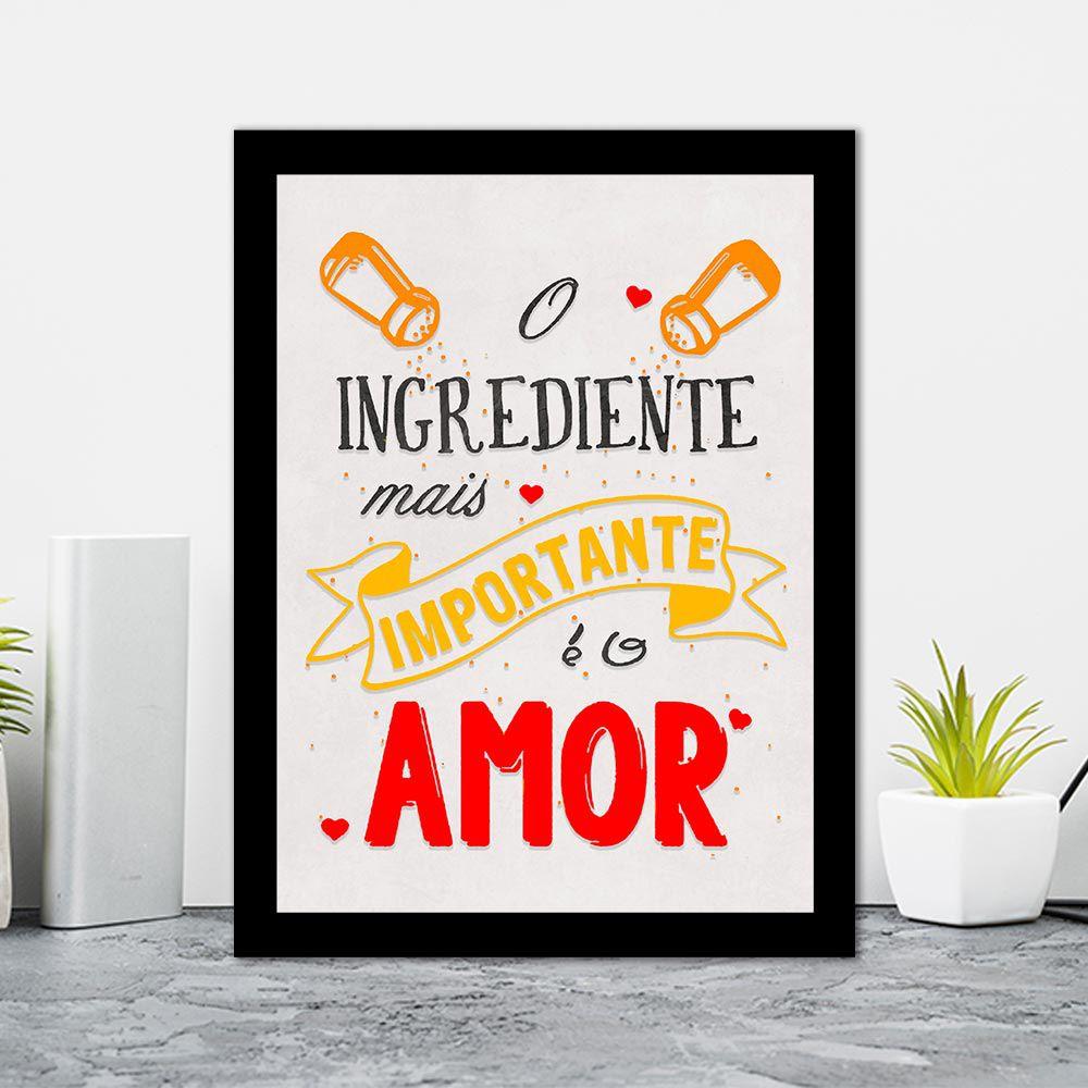Quadro Decorativo 27x36 O Ingrediente Mais Importante é o Amor