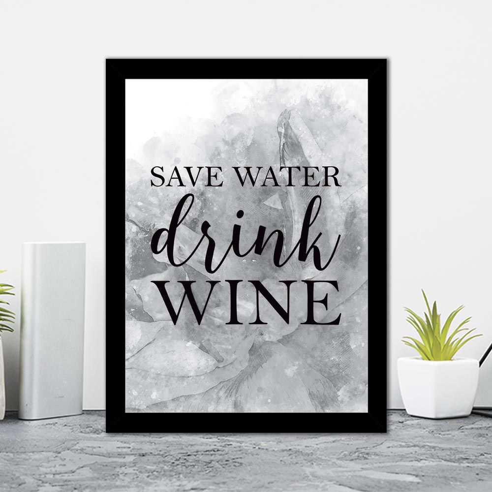 Quadro Decorativo 27x36 Save Water Drink Wine