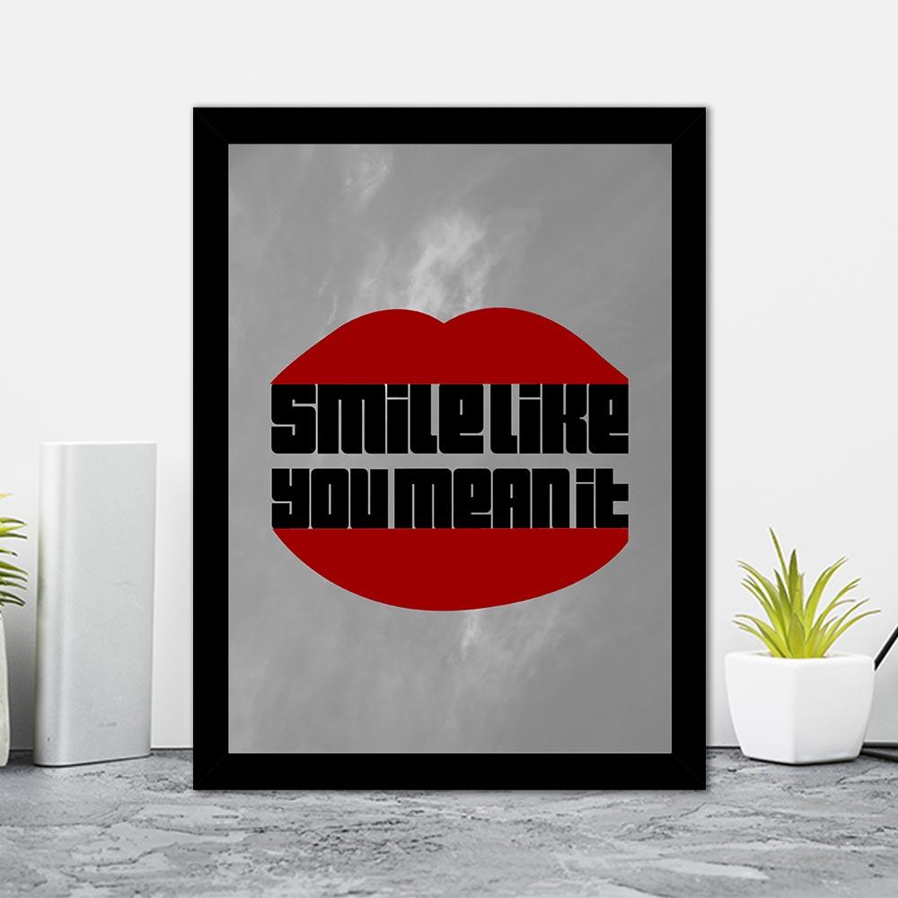 Quadro Decorativo 27x36 Smile Like Your Mean It