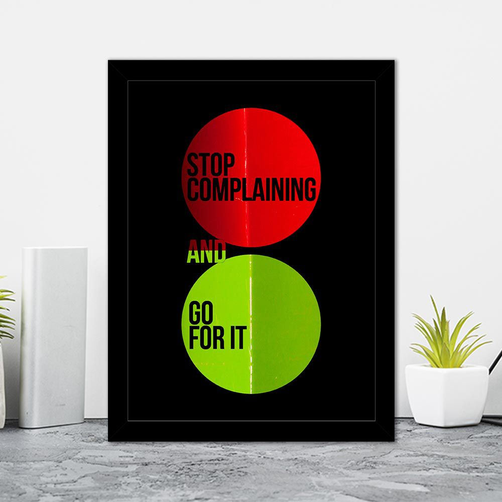 Quadro Decorativo 27x36 Stop Complaining and Go For It