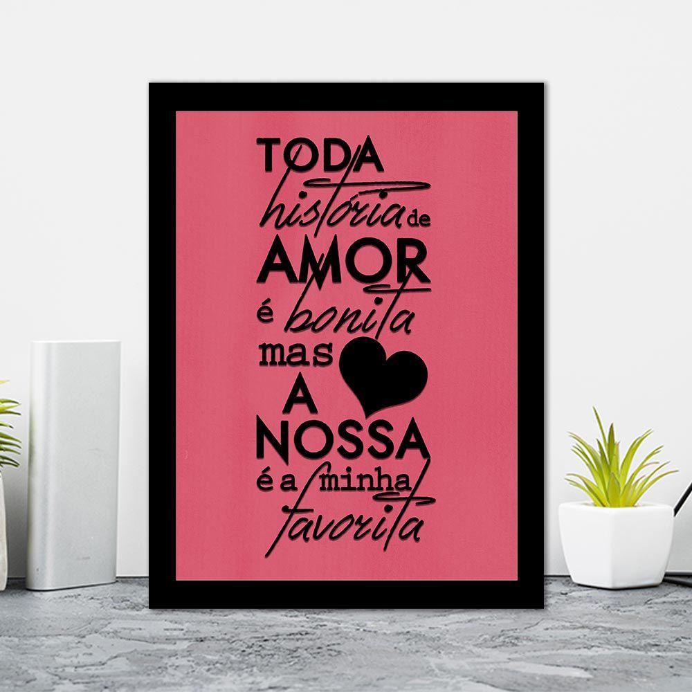 Quadro Decorativo 27x36 Toda História de Amor é Bonita