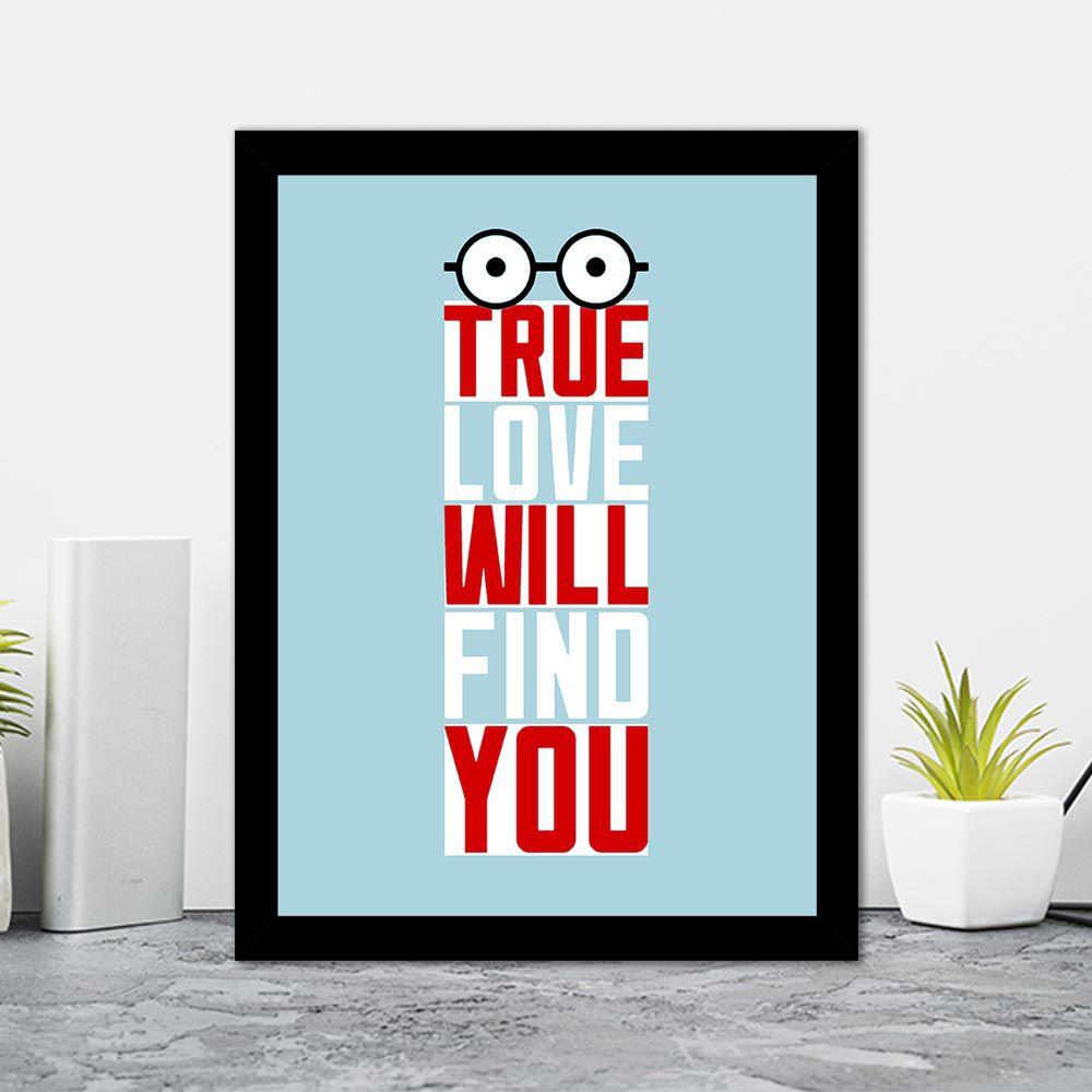 Quadro Decorativo 27x36 True Love Will Find You