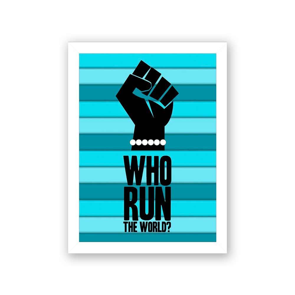Quadro Decorativo 27x36 Who Run The World?