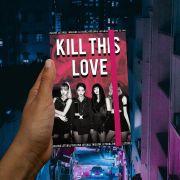 Black Pink- Kill This Love (Projeto Fanbase)