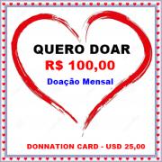 CARTÃO DE DOAÇÃO MENSAL NO VALOR DE R$ 100,00
