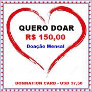 CARTÃO DE DOAÇÃO MENSAL NO VALOR DE R$ 150,00