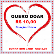 Cartão Virtual de Doação única no valor de R$ 10,00 / Donnation card in the amount USD 2,50