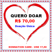 Cartão Virtual de Doação única no valor de R$ 70,00 / Donnation card in the amount USD 17,50