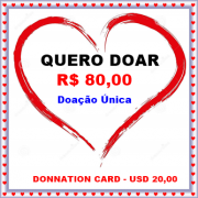 Cartão Virtual de Doação única no valor de R$ 80,00 / Donnation card in the amount USD 20,00