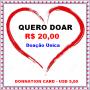 Cartão Virtual de Doação única no valor de R$ 20,00 / Donnation card in the amount USD 5,00