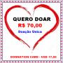Cartão Virtual de Doação única no valor de R$ 70,00 / Donnation card in the amount USD 17,50