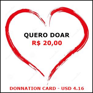 Cartão de doação no valor de R$ 20,00 / Donnation card in the amount USD 4.16