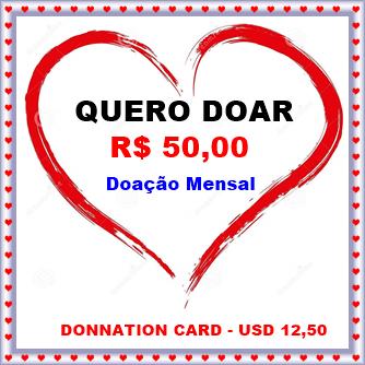 CARTÃO DE DOAÇÃO MENSAL NO VALOR DE R$ 50,00
