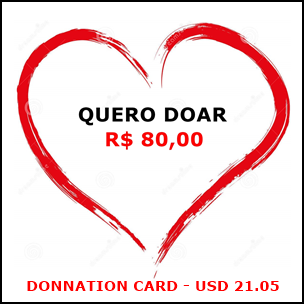 Cartão de doação no valor de R$ 80,00 / Donnation card in the amount USD 21.05