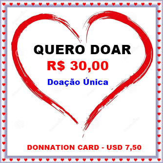 Cartão de doação única no valor de R$ 30,00 / Donnation card in the amount USD 7,50