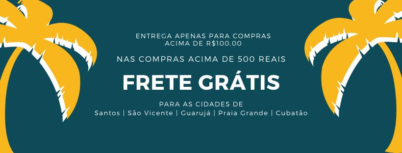 frete grátis nas compras acima de 500 reais para as cidades de santos, são vicente, cubatão, praia grande, guarujá